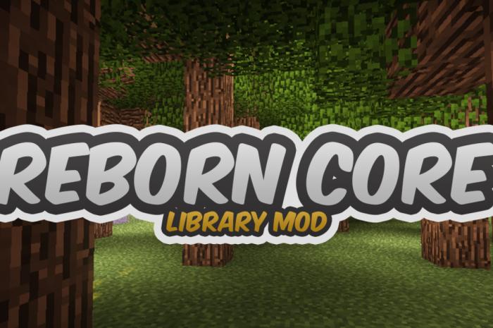 Мод Reborn Core Minecraft