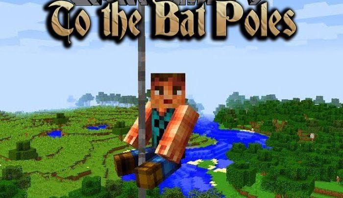 Мод To the Bat Poles! Minecraft
